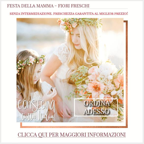 Festa della Mamma Consegna Fiori Italia FlorPassio
